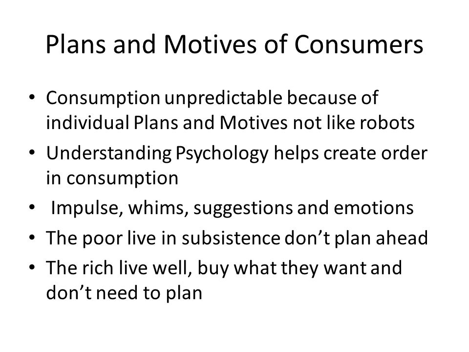 Plans and Motives of Consumers