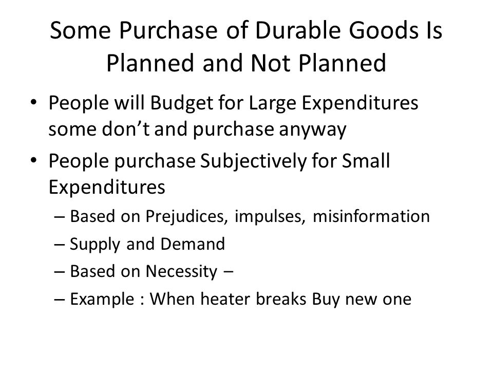 Some Purchase of Durable Goods Is Planned and Not Planned