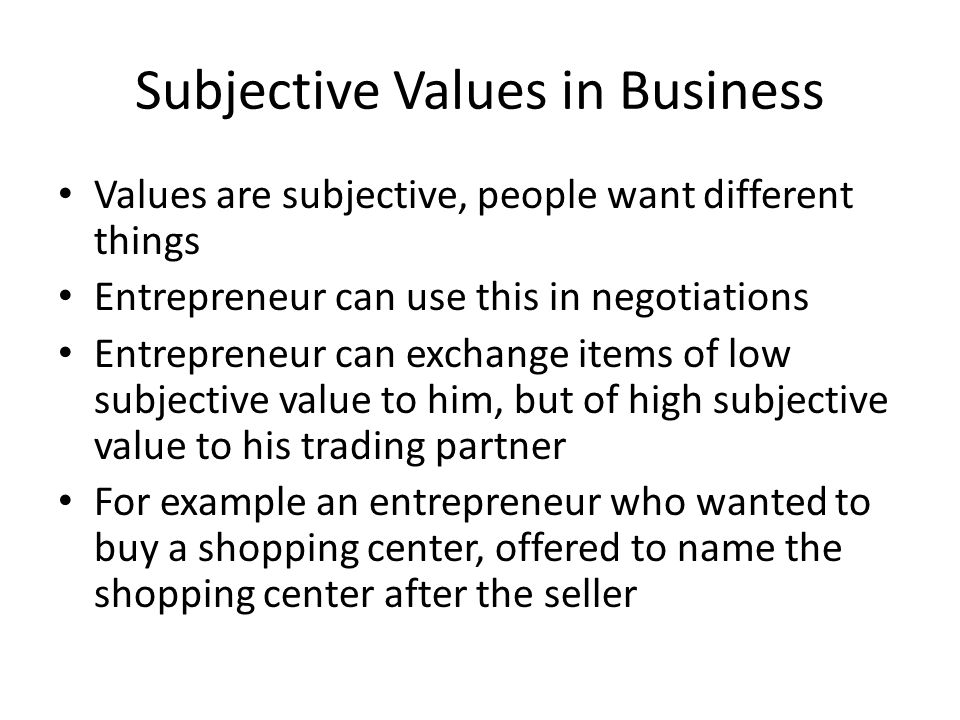 Subjective Values in Business