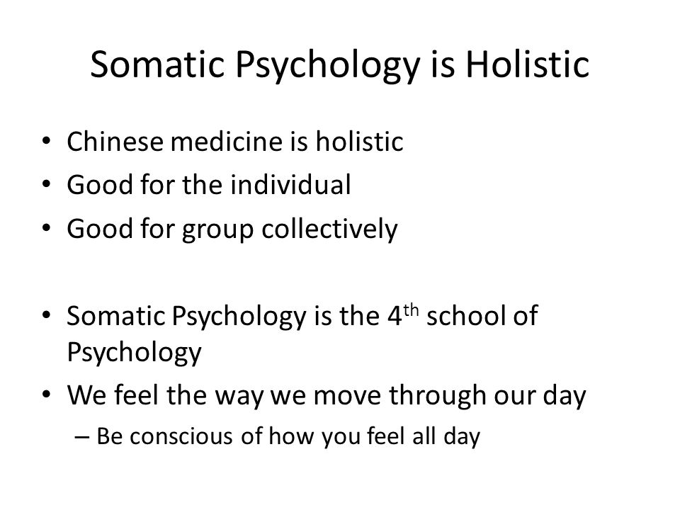 Somatic Psychology is Holistic