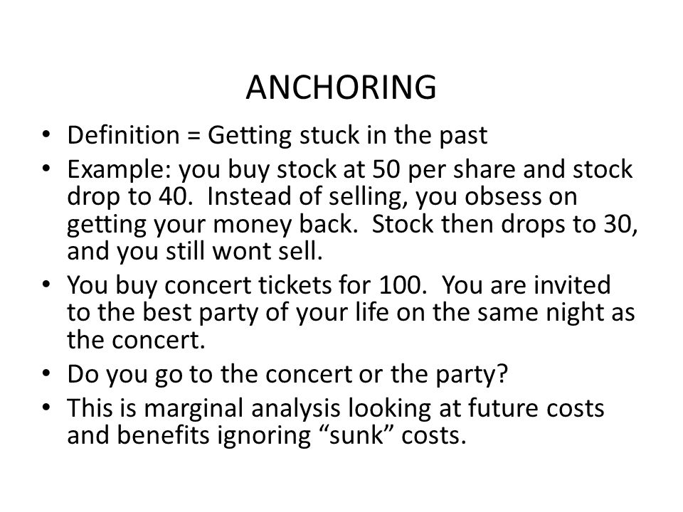 ANCHORING Definition = Getting stuck in the past