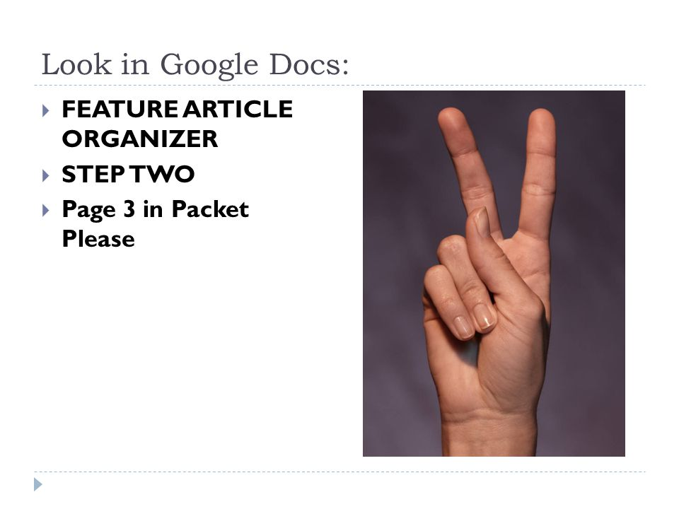 Look in Google Docs: FEATURE ARTICLE ORGANIZER STEP TWO