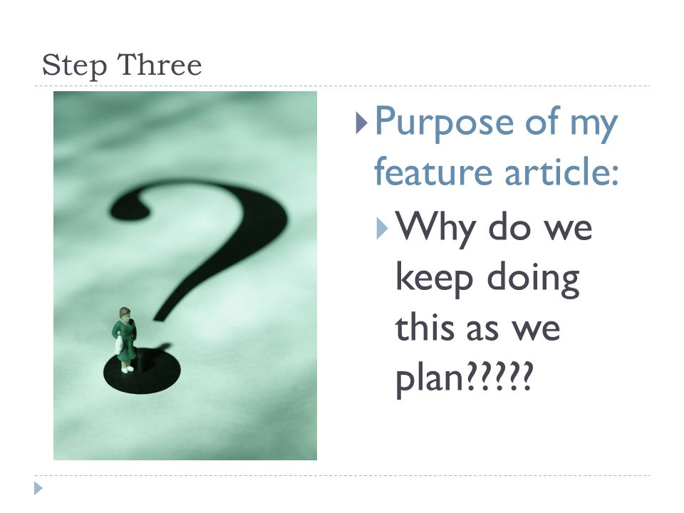 Purpose of my feature article: