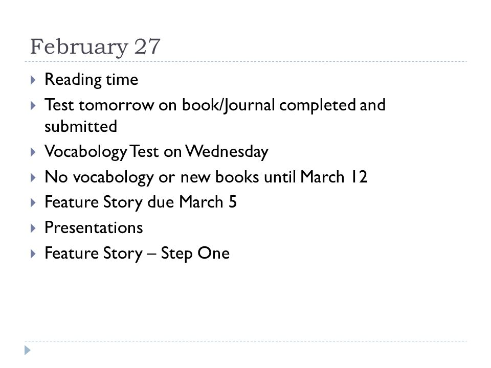 February 27 Reading time. Test tomorrow on book/Journal completed and submitted. Vocabology Test on Wednesday.