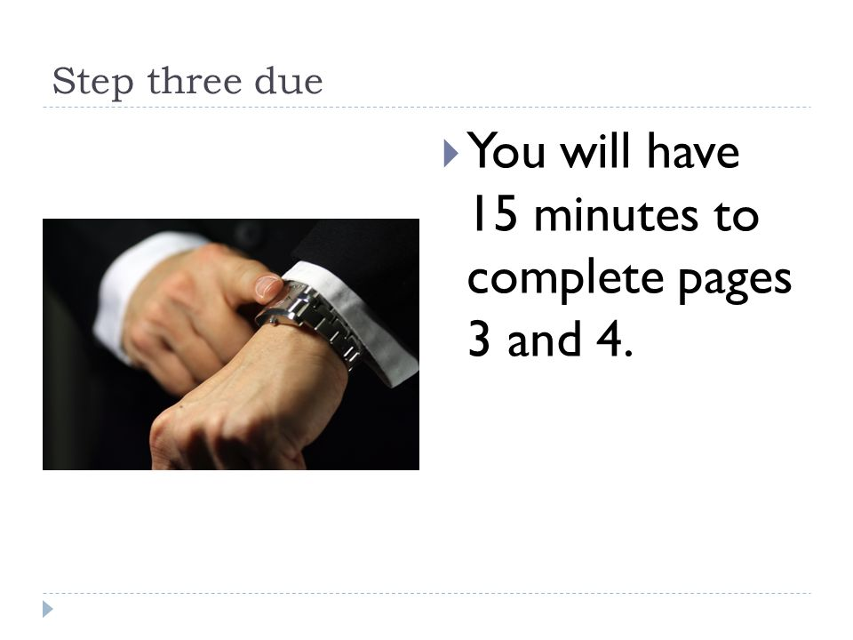 You will have 15 minutes to complete pages 3 and 4.