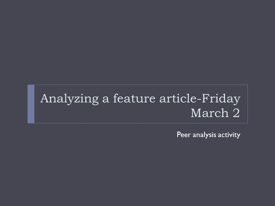 Analyzing a feature article-Friday March 2