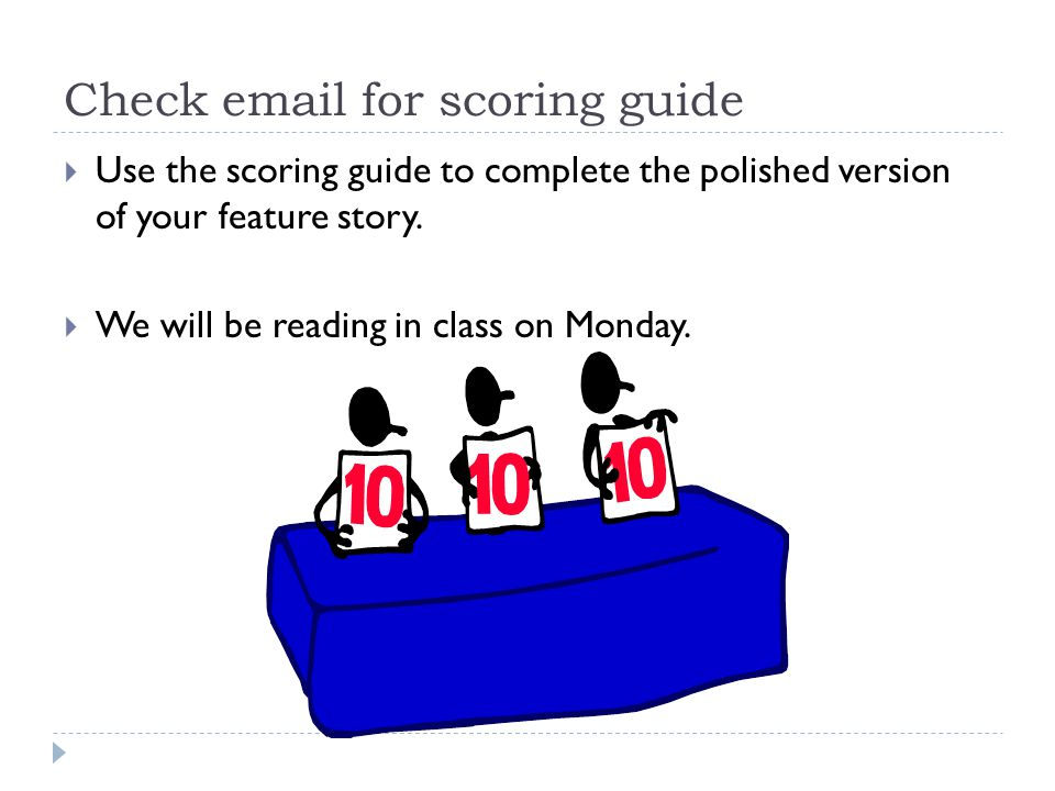 Check email for scoring guide