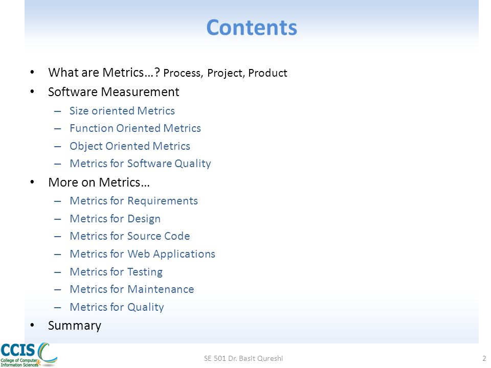Contents What are Metrics… Process, Project, Product