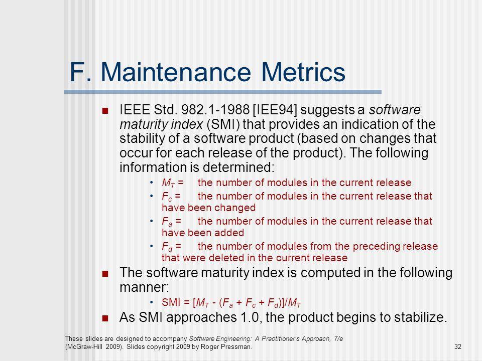 F. Maintenance Metrics