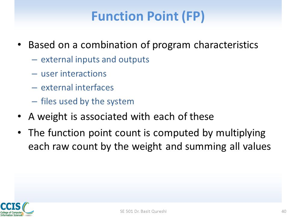 Function Point (FP) Based on a combination of program characteristics