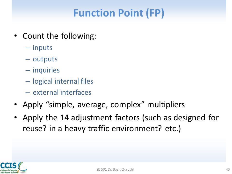 Function Point (FP) Count the following: