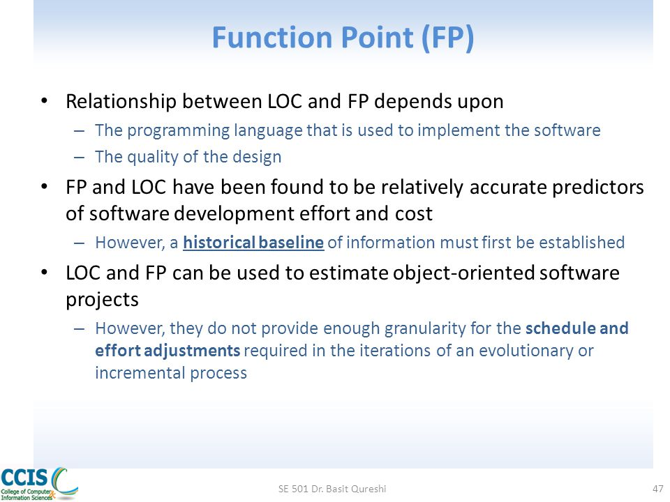 Function Point (FP) Relationship between LOC and FP depends upon