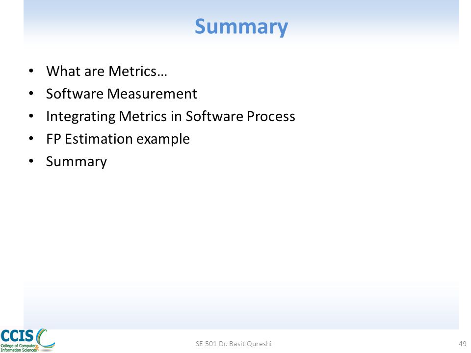 Summary What are Metrics… Software Measurement