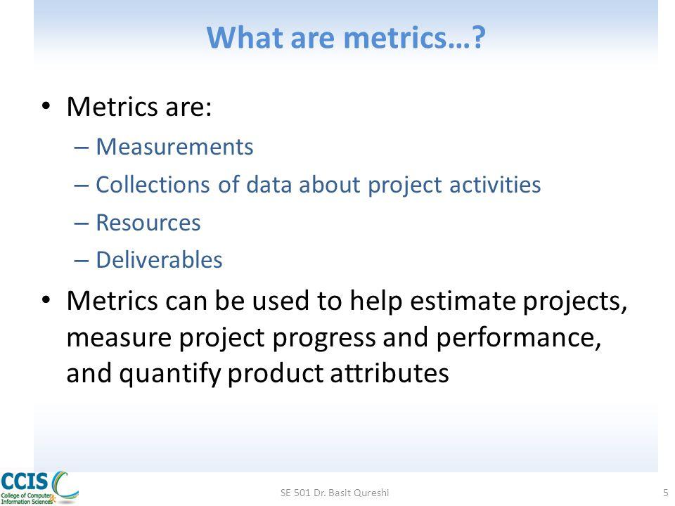 What are metrics… Metrics are: