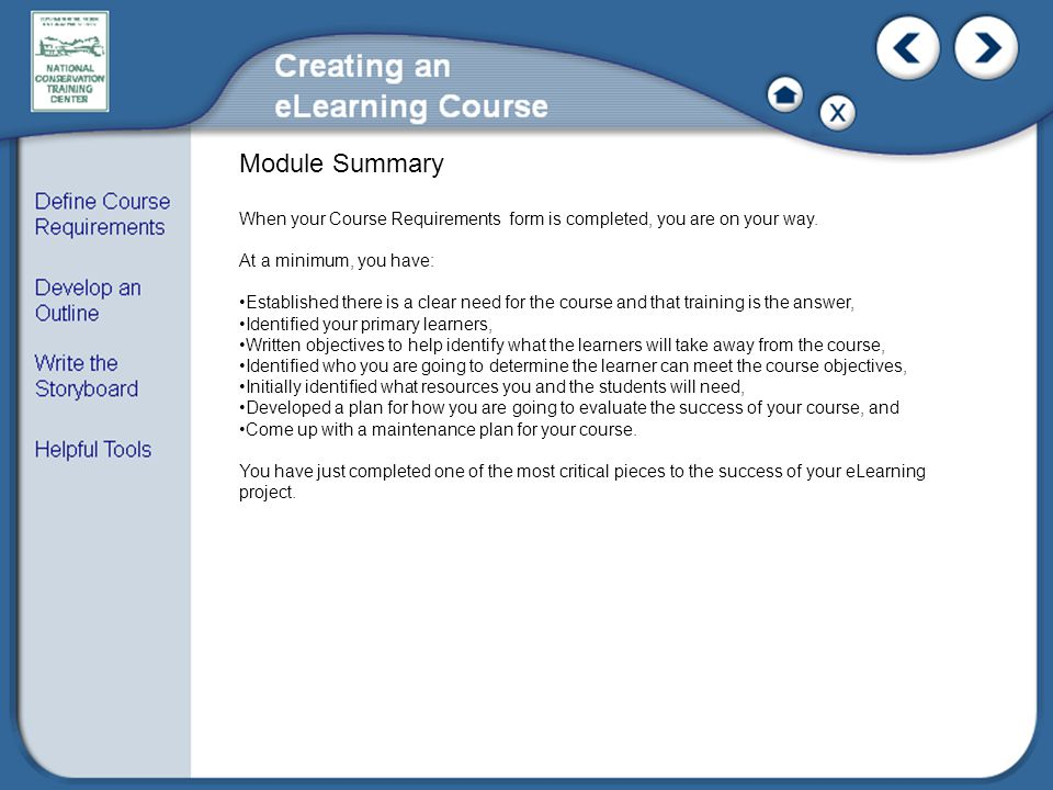 Module Summary When your Course Requirements form is completed, you are on your way. At a minimum, you have: