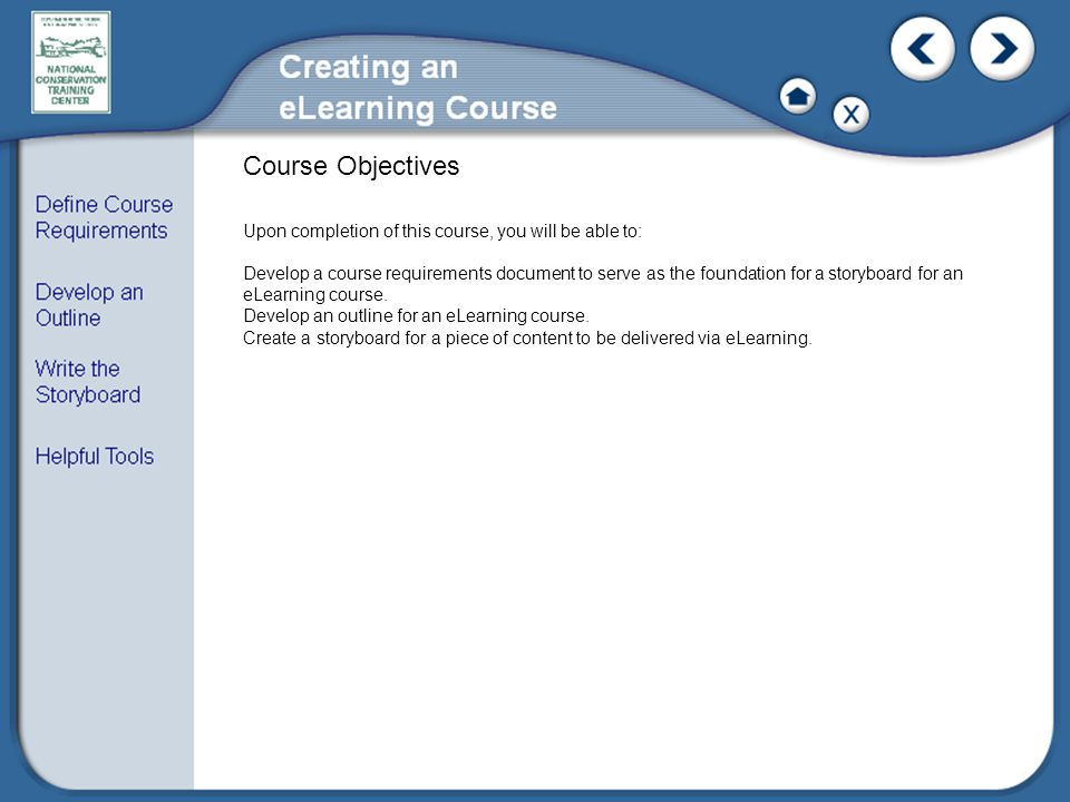 Course Objectives Upon completion of this course, you will be able to:
