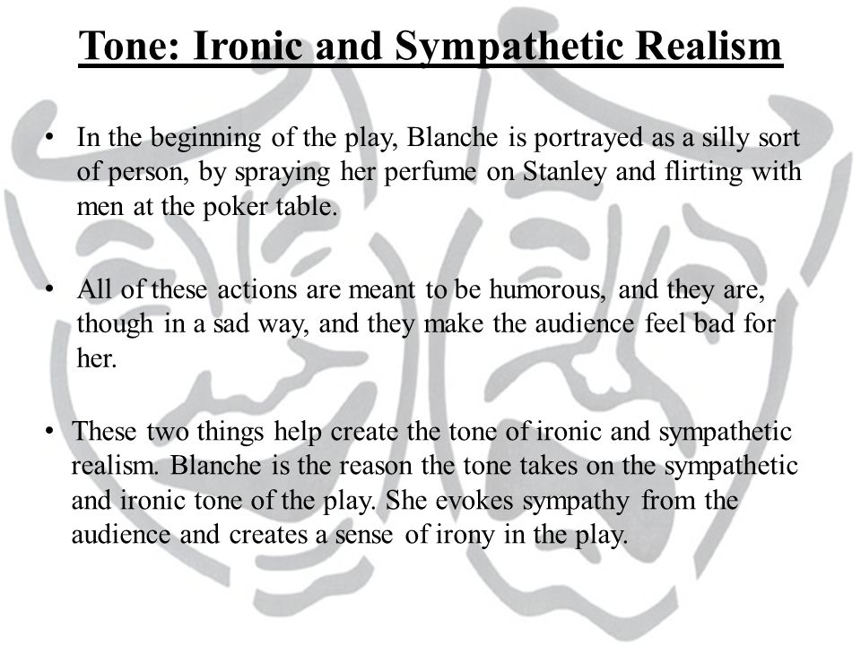 Tone: Ironic and Sympathetic Realism