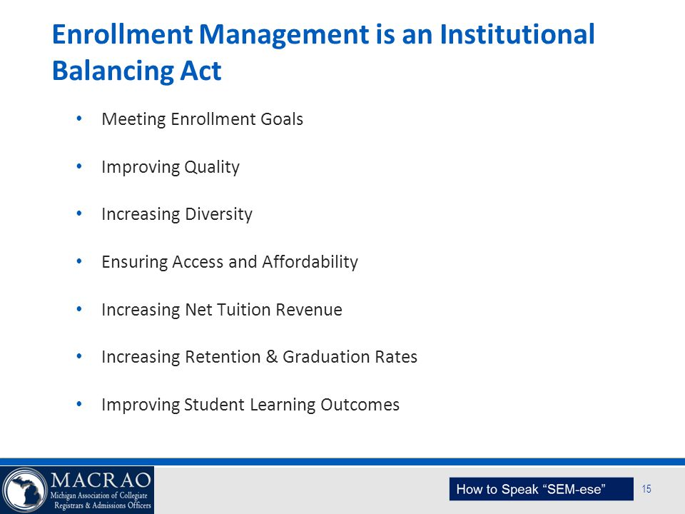 Enrollment Management is an Institutional Balancing Act