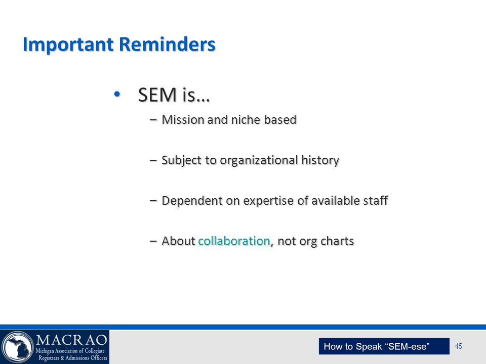 Important Reminders SEM is… Mission and niche based