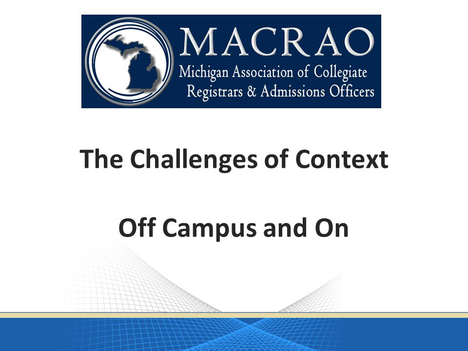 The Challenges of Context Off Campus and On