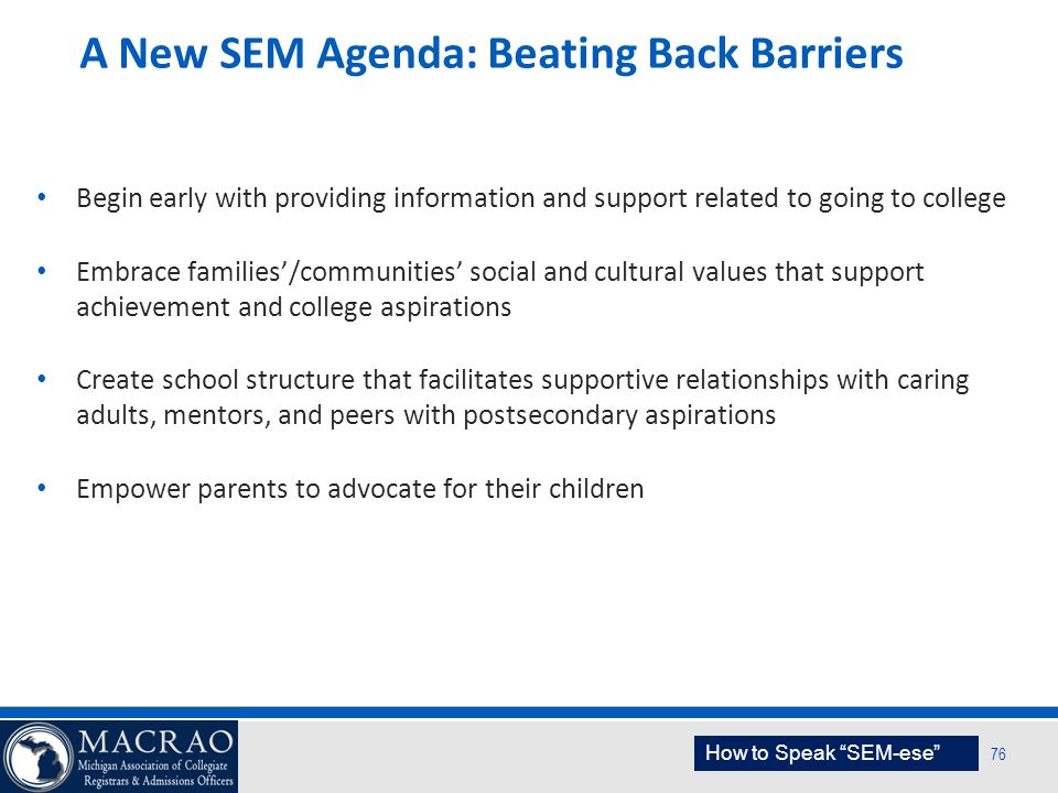 A New SEM Agenda: Beating Back Barriers