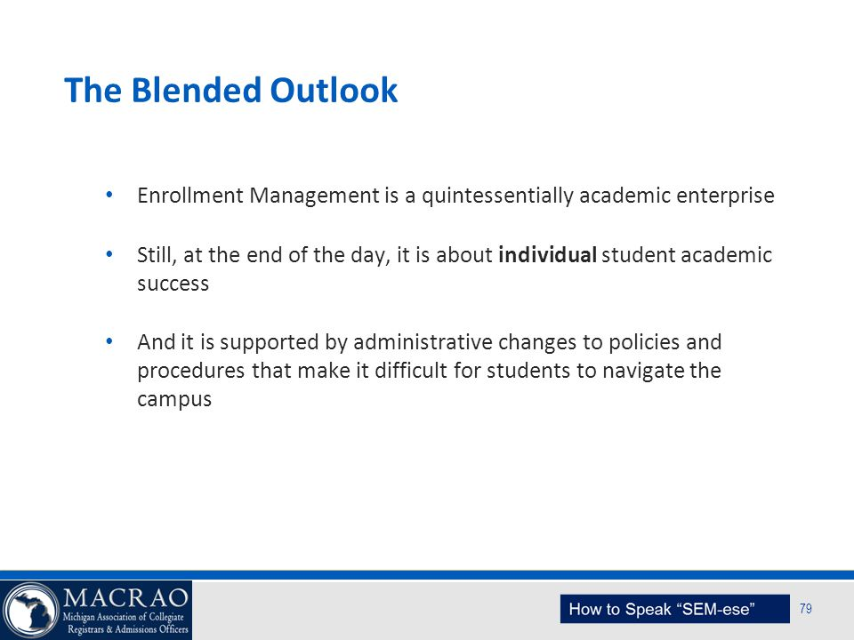 The Blended Outlook Enrollment Management is a quintessentially academic enterprise.