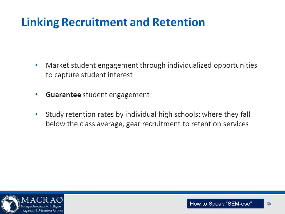 Linking Recruitment and Retention