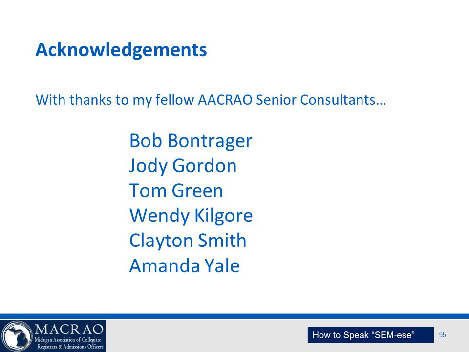 Acknowledgements With thanks to my fellow AACRAO Senior Consultants…