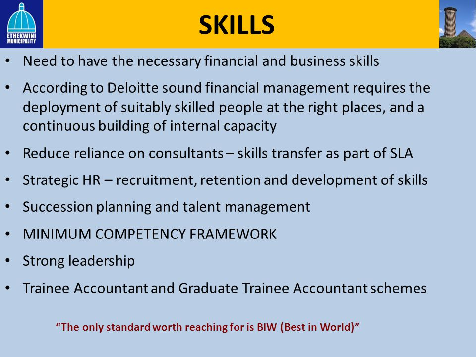 SKILLS Need to have the necessary financial and business skills