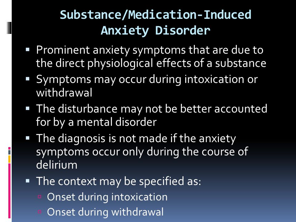 Substance/Medication-Induced Anxiety Disorder