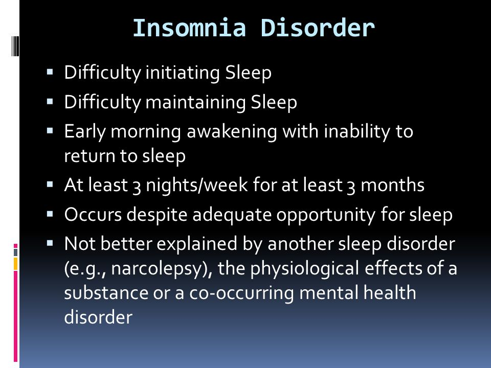 Insomnia Disorder Difficulty initiating Sleep
