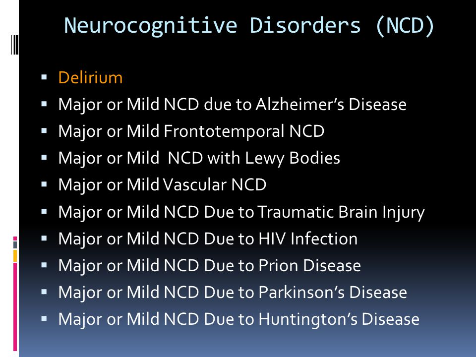 Neurocognitive Disorders (NCD)