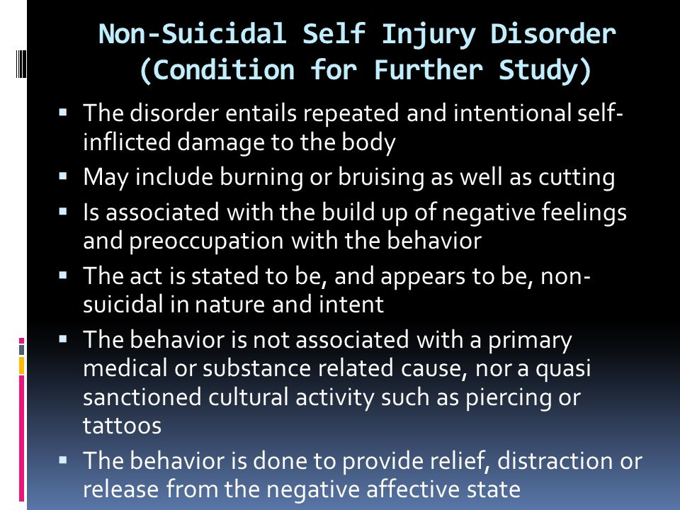 Non-Suicidal Self Injury Disorder (Condition for Further Study)