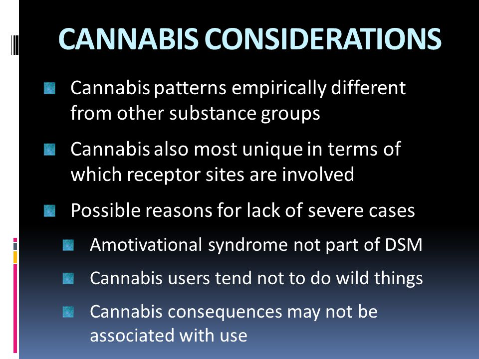 CANNABIS CONSIDERATIONS