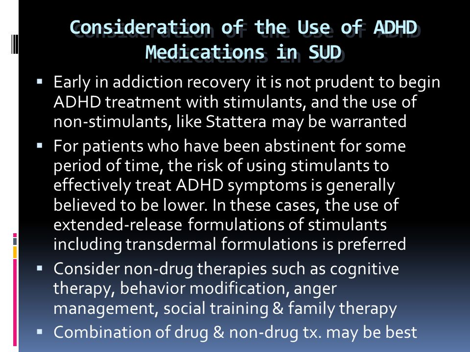 Consideration of the Use of ADHD Medications in SUD