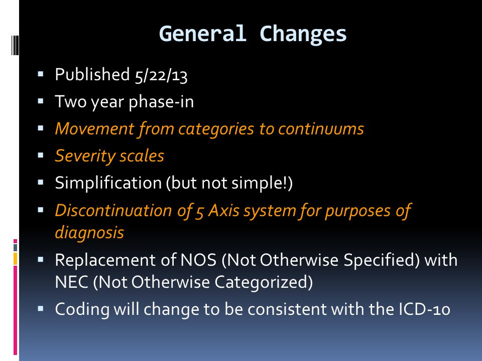 General Changes Published 5/22/13 Two year phase-in