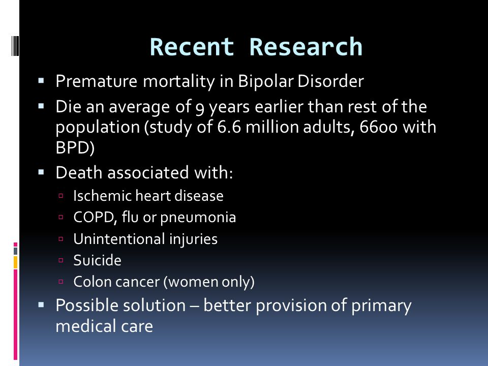 Recent Research Premature mortality in Bipolar Disorder