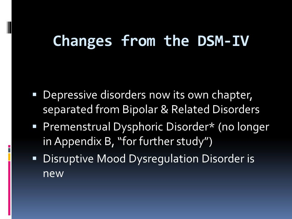 Changes from the DSM-IV