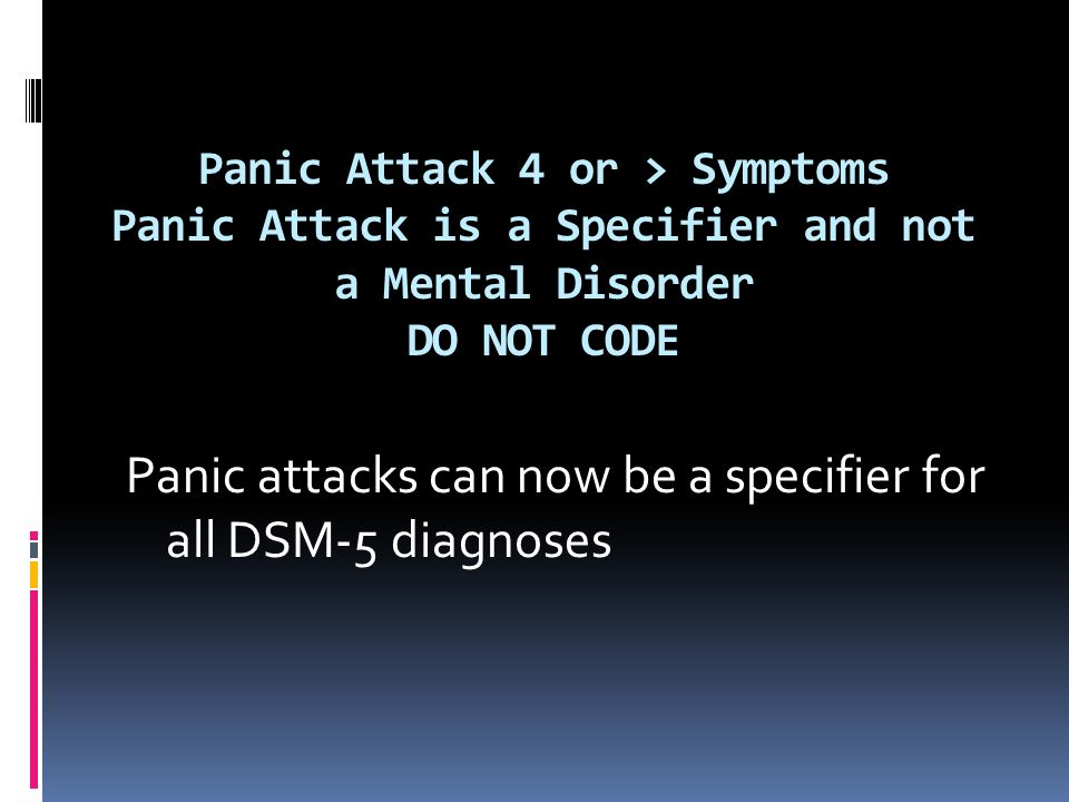 Panic attacks can now be a specifier for all DSM-5 diagnoses