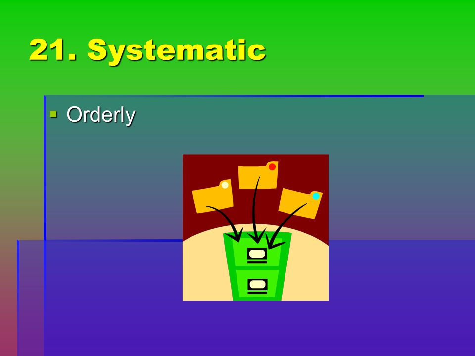21. Systematic Orderly