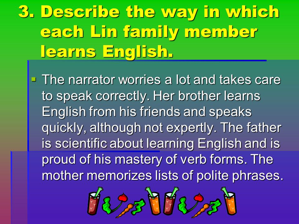 3. Describe the way in which each Lin family member learns English.