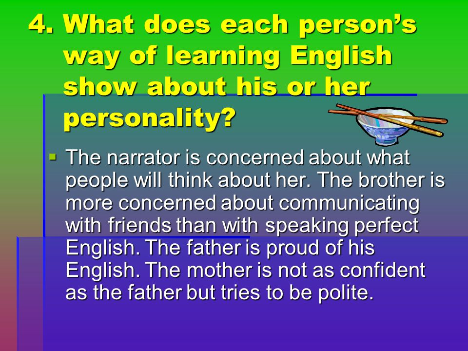 4. What does each person's way of learning English show about his or her personality
