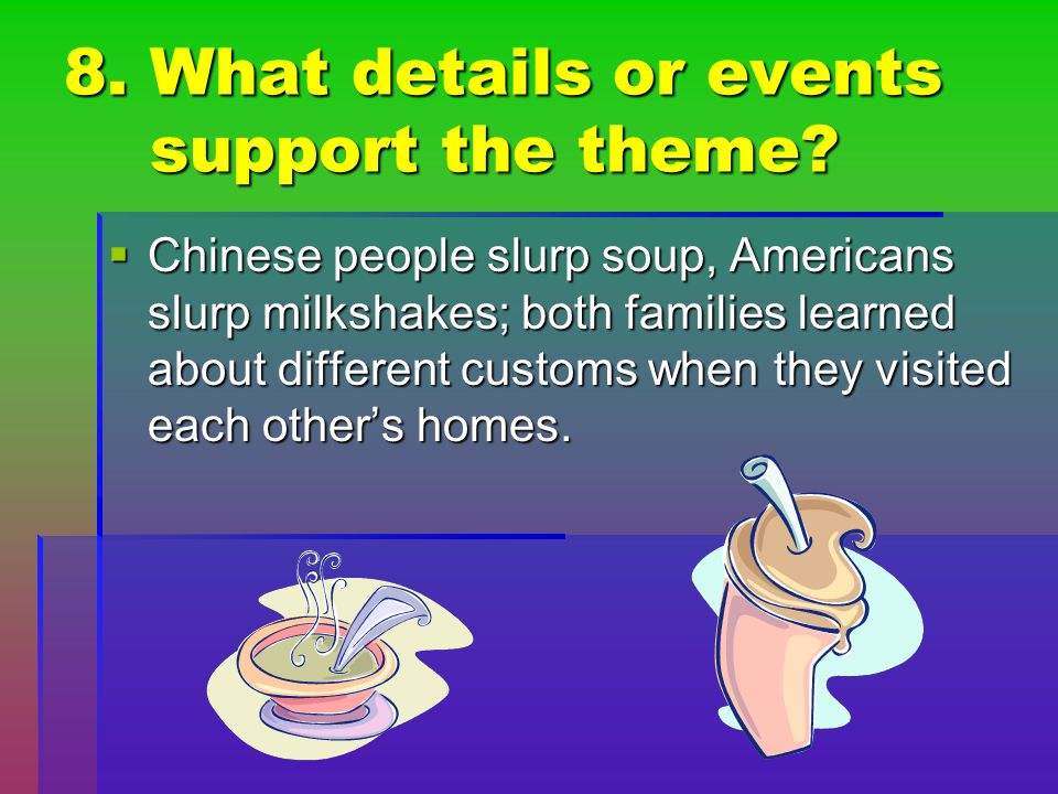 8. What details or events support the theme