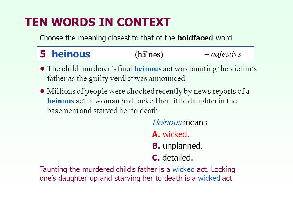 TEN WORDS IN CONTEXT 5 heinous – adjective