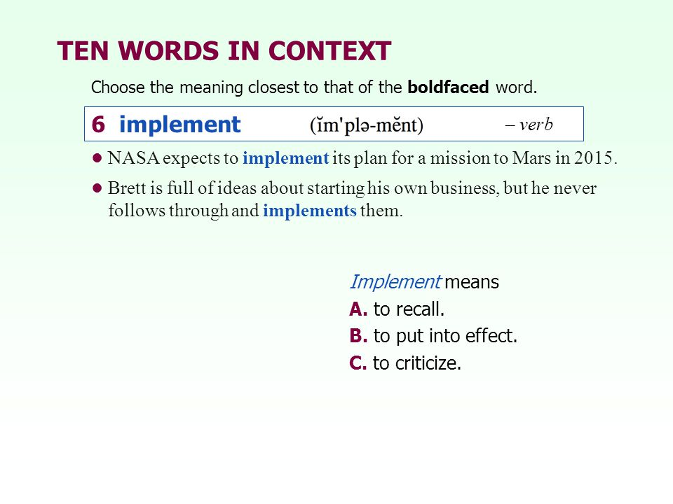 TEN WORDS IN CONTEXT 6 implement – verb
