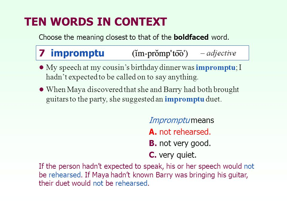 TEN WORDS IN CONTEXT 7 impromptu – adjective
