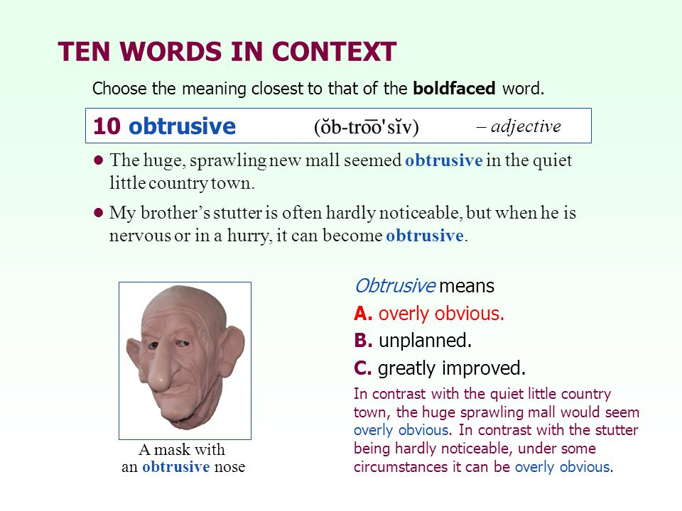 TEN WORDS IN CONTEXT 10 obtrusive – adjective