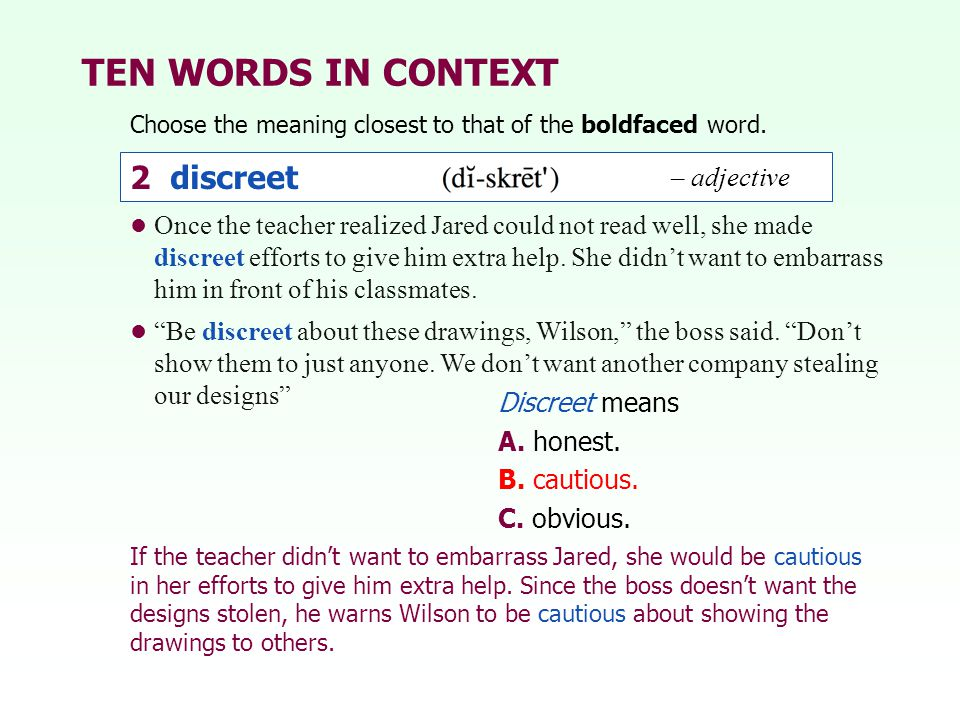 TEN WORDS IN CONTEXT 2 discreet – adjective