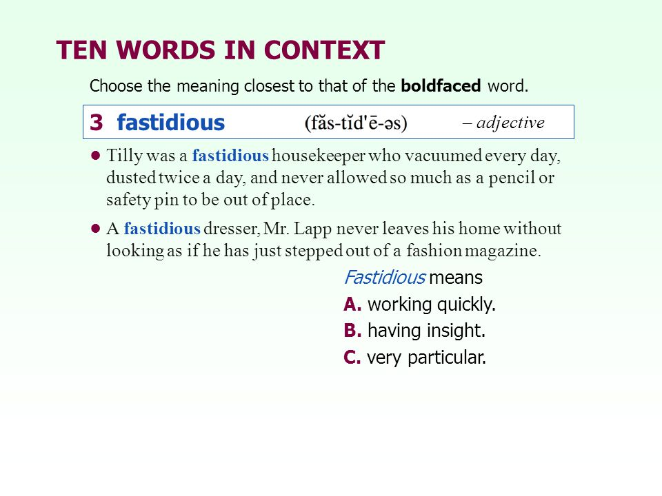 TEN WORDS IN CONTEXT 3 fastidious – adjective