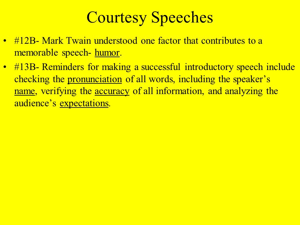 Courtesy Speeches #12B- Mark Twain understood one factor that contributes to a memorable speech- humor.